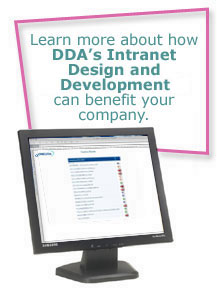 Learn more about how DDA's Intranet Design and Development can benefit your company.