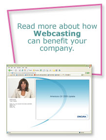 Read more about how webcasting can benefit your company.
